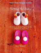 Felting for Baby