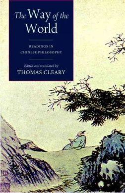 The Way of the World: Readings in Chinese Philosophy