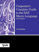 Carpenter's Complete Guide to the SAS Macro Language