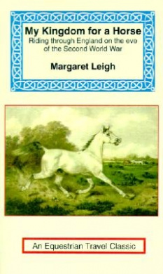 My Kingdom for a Horse: The Story of a Journey on Horseback from the Cornish Moors to the Scottish Border (Equestrian Travel Classics)