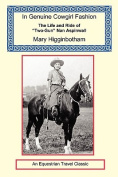 In Genuine Cowgirl Fashion - The Life and Ride of Two-Gun Nan Aspinwall