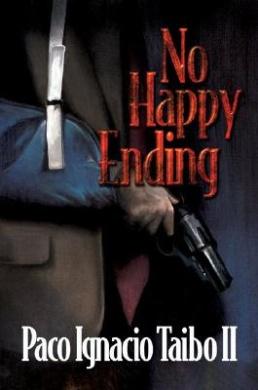 No Happy Ending: A Hector Belascoaran Shayne Detective Mystery