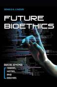 Future Bioethics