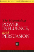 Essentials of Power, Influence, and Persuasion