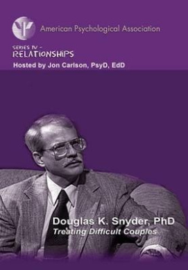 Treating Difficult Couples (APA Psychotherapy Video Series 4)