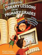 Collaborative Library Lessons for the Primary Grades