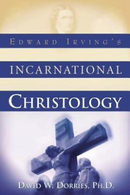 Edward Irving's Incarnational Christology