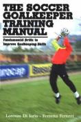 Soccer Goalkeeper Training Manual