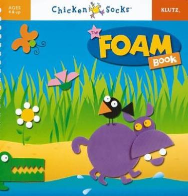 The Foam Book (Klutz Chicken Socks S.)