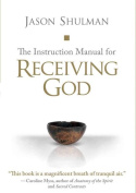 The Instruction Manual for Receiving God