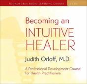 Becoming an Intuitive Healer [Audio]