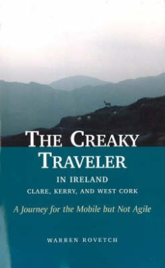 The Creaky Traveler in Ireland: Clare, Kerry, and West Cork: A Journey for the Mobile But Not Agile