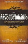 El Comunicador Revolucionario / The Revolutionary Communicator