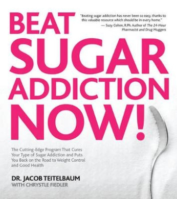 Beat Sugar Addiction Now!: The Cutting-Edge Programme That Cures Your Type of Sugar Addiction and Puts You Back on the Road to Weight Control and Good Health