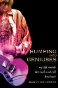 Bumping Into Geniuses