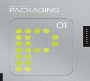 Packaging: An Essential Primer for Today's Competitive Market