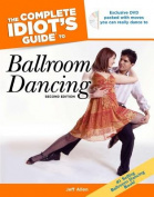 The Complete Idiot's Guide to Ballroom Dancing [With DVD]