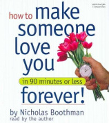 How to Make Someone Love You Forever! in 90 Minutes or Less [Audio]