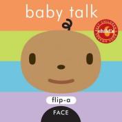 Baby Talk (Flip-a-face S.) [Board book]