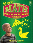 More Math Puzzles and Patterns for Kids, Grades 2-4