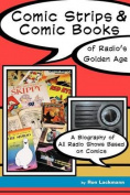 Comic Strips & Comic Books of Radio's Golden Age