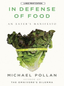 In Defense of Food [Large Print]