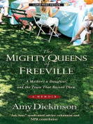 The Mighty Queens of Freeville [Large Print]