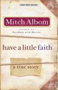 Have a Little Faith [Large Print]