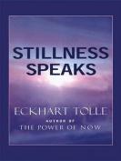 Stillness Speaks  [Large Print]