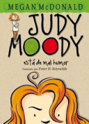 Judy Moody Was in a Mood, Not a Good Mood, a Bad Mood  [Spanish]