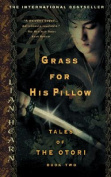 Grass for His Pillow (Tales of the Otori