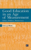 Good Education in an Age of Measurement