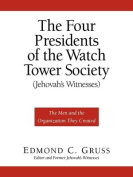 The Four Presidents of the Watch Tower Society