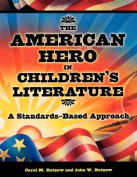 The American Hero in Childrens Literature
