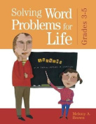 Solving Word Problems for Life, Grades 3-5