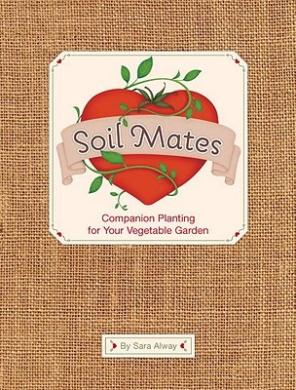 Soil Mates: Companion Planting for Your Vegetable Garden