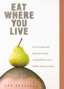Eat Where You Live