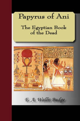 Papyrus of Ani: Egyptian Book of the Dead