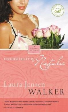 Reconstructing Natalie: A Romance for Good Novel (Women of Faith (Thomas Nelson))