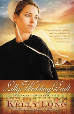 Lilly's Wedding Quilt (Patch of Heaven Novel)
