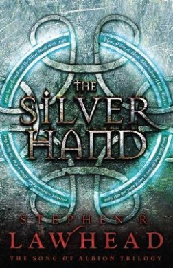 The Silver Hand (Song of Albion Trilogy)