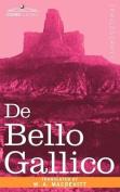 de Bello Gallico & Other Commentaries of Caius Julius Caesar
