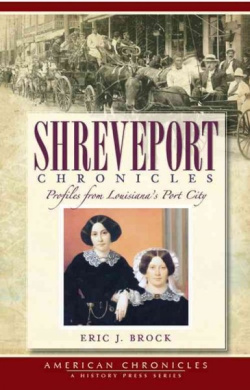 Shreveport Chronicles: Profiles from Louisiana's Port City
