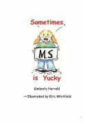 Sometimes M.S. Is Yucky
