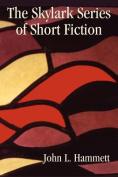 The Skylark Series of Short Fiction
