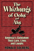 The Whizbangs of Oohs and Ahs--America's Salesmen