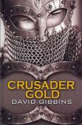 Crusader Gold [Large Print]
