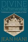 Divine Craftsmanship