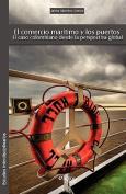El Comercio Maritimo Y Los Puertos. El Caso Colombiano Desde La Perspectiva Global