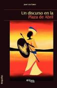 Un Discurso En La Plaza de Abril [Spanish]